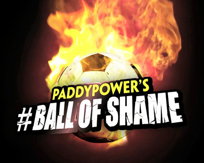 "PADDY POWER ""BALL OF SHAME"""